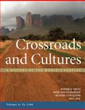 Crossroads and Cultures Vol. A : A History of the World's Peoples - To 1300, Smith, Bonnie G. and Van de Mieroop, Marc, 0312571615