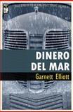 Dinero Del Mar, Garnett Elliott, 0990591611