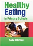 Healthy Eating in Primary Schools, Robinson, Sally, 1412911613