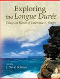 Exploring the Longue Durée : Essays in Honor of Lawrence E. Stager, Schloen, J. David and Stager, Lawrence E., 1575061619