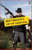 Ben Trovato's Art of Survival, Trovato, Ben, 1770091610