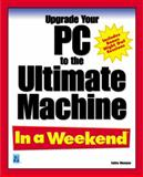 Upgrade Your PC to the Ultimate Machine, Wempen, Faithe, 1931841616