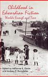 Childhood in Edwardian Fiction : Worlds Enough and Time, , 0230221610