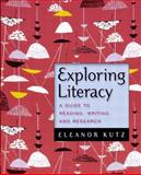 Exploring Literacy : A Guide to Reading, Writing, and Research, Kutz, Eleanor, 0321091612
