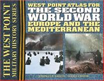 West Point Atlas for the Second World War : Europe and the Mediterranean, , 0757001610