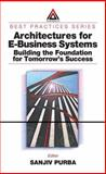 Architectures for e-Business Systems : Building the Foundation for Tomorrow's Success, , 0849311616