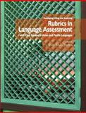 Developing, Using, and Analyzing Rubrics in Language Assessment with Case Studies in Asian and Pacific Languages, J. d. Brown and James Dean Brown, 0983581614