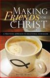 Making Friends for Christ, Wayne McDill, 1484041615