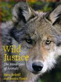 Wild Justice, Marc Bekoff and Jessica Pierce, 0226041611