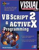 VBScript 2 and ActiveX Programming : Master the Art of Creating Interactive Web Pages, Palmer, Scott, 1576101614