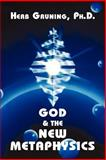 God and the New Metaphysics, Gruning, Herb, 1577331613