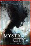 Mystic City, Theo Lawrence, 0385741618