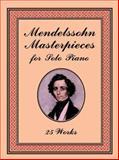 Mendelssohn Masterpieces for Solo Piano, Felix Mendelssohn, 0486411613