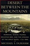 Desert Between the Mountains, Durham, Michael S., 0805041613