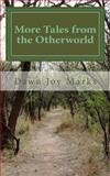 More Tales from the Otherworld, Dawn Marks, 1466441615