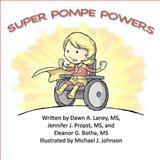 Super Pompe Powers, Dawn Laney and Jennifer Propst, 1479311618