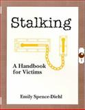 Stalking : A Handbook for Victims, Spence-Diehl, Emily, 1556911610