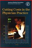 Cutting Costs in the Physician Practice, Whiteman, Alan, 1579471617