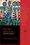 The Sky's Wild Noise : Selected Essays, Roopnaraine, Rupert, 1845231619