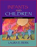 Infants and Children : Prenatal Through Middle Childhood, Berk, 0205541615