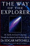 The Way of the Explorer, Edgar D. Mitchell and Dwight Williams, 0399141618