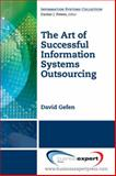 The Art of Successful Information Systems Outsourcing, Gefen, David, 160649161X