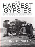 The Harvest Gypsies : On the Road to the Grapes of Wrath, Steinbeck, John, 1890771619