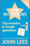 Job Interviews: Top Answers to Tough Questions : Top Answers to Tough Questions, Lees, John, 007714161X