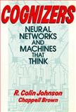 Cognizers, R. Colin Johnson and Chappell Brown, 0471611611