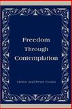 Freedom Through Contemplation, Helen Evans and Peter Evans, 0595151612