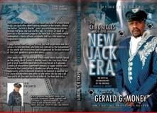 The Chronicles of the New Jack Era : The Official Autobiography of the Original Gerald G. Money, Keith, Marjerl, 0615941613