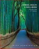 Stress, Health and Well-Being : Thriving in the 21st Century, Harrington, Rick, 1111831610