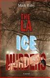 The la Ice Murders, Mark Ruby, 1466351616