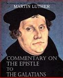 Commentary on the Epistle to the Galatians, Martin Luther, 1483701611