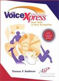 Voice XPRESS : Basic Skills in Voice Recognition, Goldman, Thomas, 0130281611