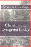 Christmas at Evergreen Lodge, Wendy Jones Weight, 1493761617