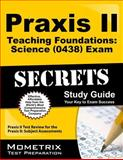 Praxis II Teaching Foundations Science (0438) Exam Secrets Study Guide : Praxis II Test Review for the Praxis II Subject Assessments, Praxis II Exam Secrets Test Prep Team, 1627331611