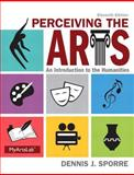 Perceiving the Arts Plus NEW MyArtsLab with Pearson EText -- Access Card Package, Dennis J. Sporre, 0205991610