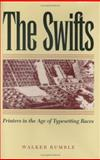 The Swifts : Printers in the Age of Typesetting Races, Rumble, Walker, 0813921619