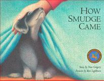 How Smudge Came, Nan Gregory, 0889951616