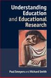 Understanding Education and Educational Research, Smeyers, Paul and Smith, Richard, 1107401615