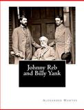 Johnny Reb and Billy Yank, Alexander Hunter, 1466331615