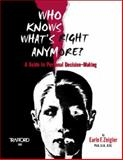 Who Knows What's Right Anymore?, Earle F. Zeigler, 155369161X