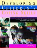Developing Children's Coping Skills : More Than 150 Ready-to-Use Strategies for Teachers and Counselors, Landy, Lois, 1558641610