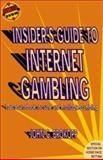 The Insider's Guide to Internet Gambling, John G. Brokopp, 1566251613