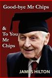 Good-Bye, Mr Chips and to You, Mr Chips, James Hilton, 1781391610