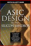 Asic Design in the Silicon Sandbox : A Complete Guide to Building Mixed-Signal Integrated Circuits, Barr, Keith, 0071481613