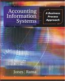 Accounting Information Systems : A Business Process Approach, Rama, Dasaratha and Jones, Frederick, 0324301618