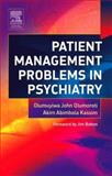 Patient Management Problems in Psychiatry, Kassim, Akim and Olumoroti, Olumuyiwa John, 0443101612