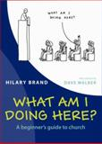 What Am I Doing Here?, Hilary Brand, 0715141619